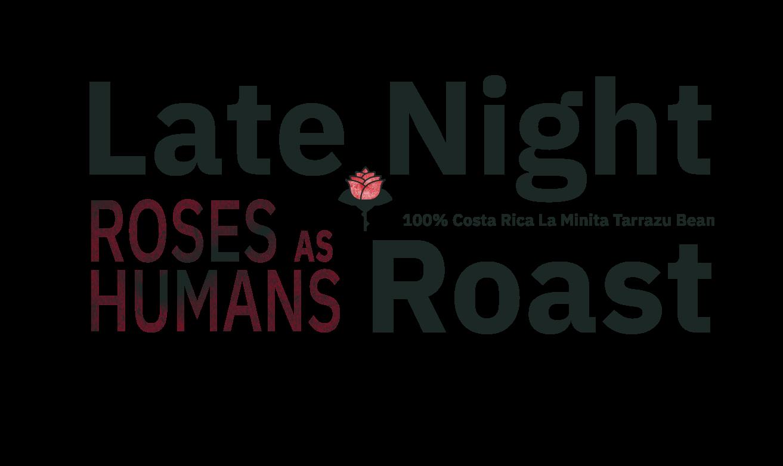 Late Night Roast (Dark)