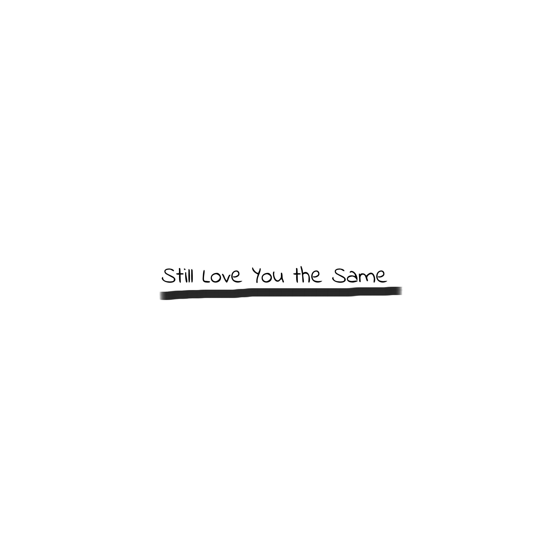 Still Love You the Same