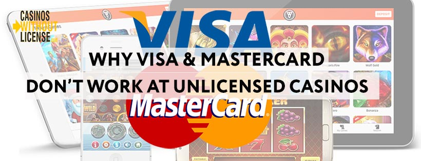 VISA and Mastercard at casinos without license