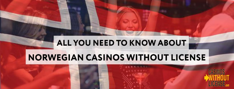 Norwegian casinos without licens