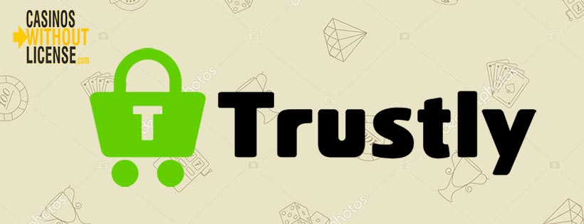 Trustly at casinos without license