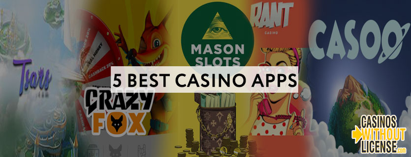 The 5 best casino apps at Casinos without a license