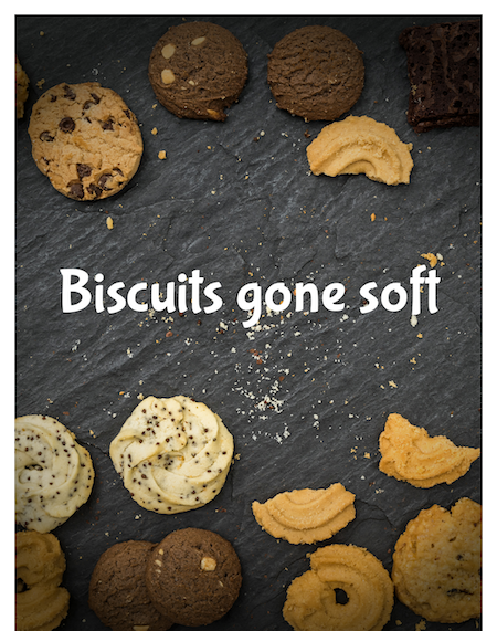 Biscuits gone soft