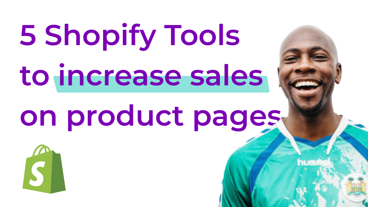 5 Shopify Tools to improve conversions on product pages