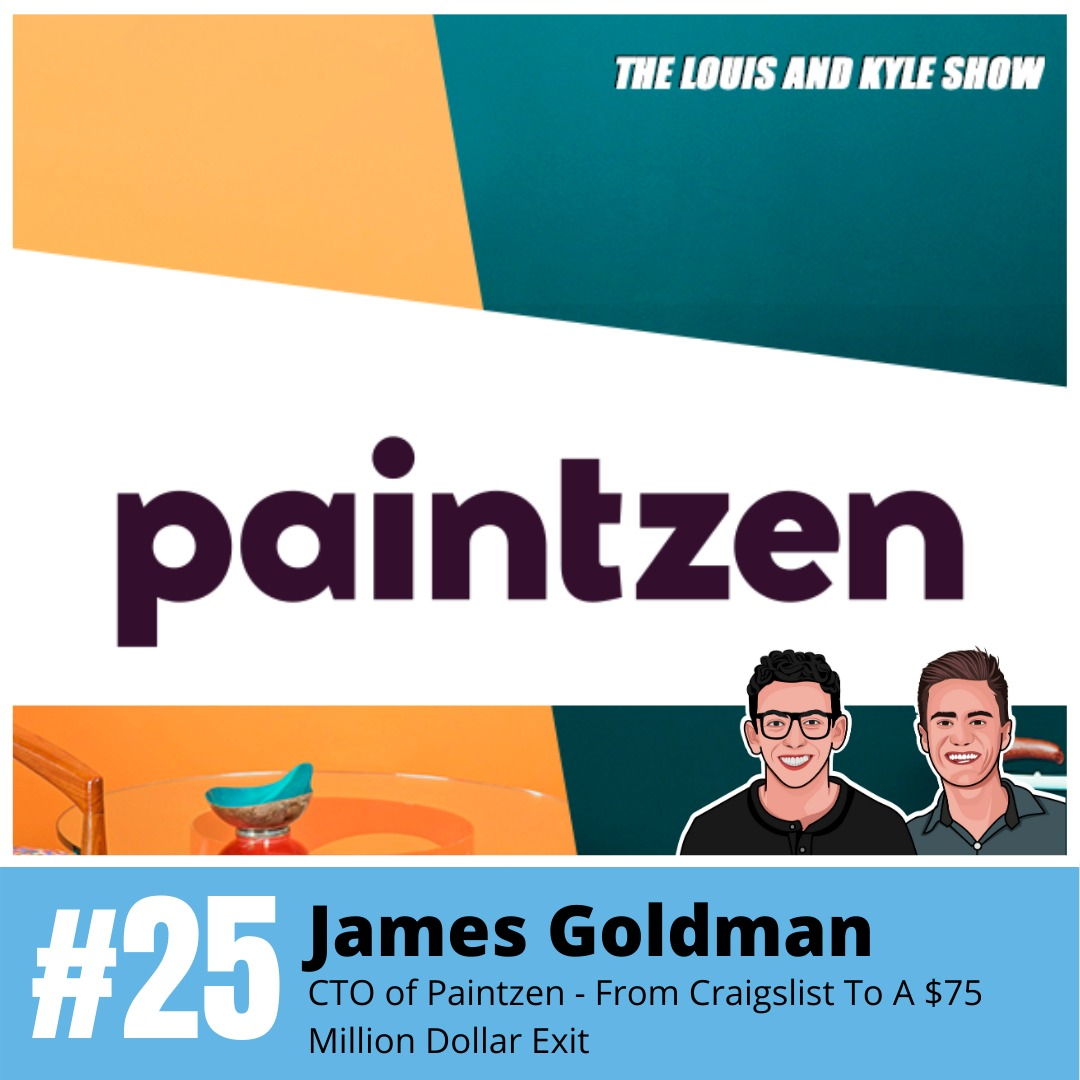 James Goldman: CTO of Paintzen - From Craigslist To A $75 Million Dollar Exit