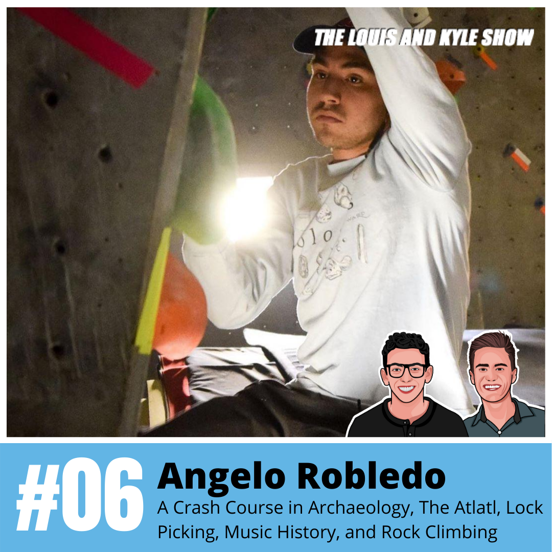 Angelo Robledo: Wisdom From a True Jack of All Trades - A Crash Course in Archaeology, The Atlatl, Lock Picking, Music History, and Rock Climbing