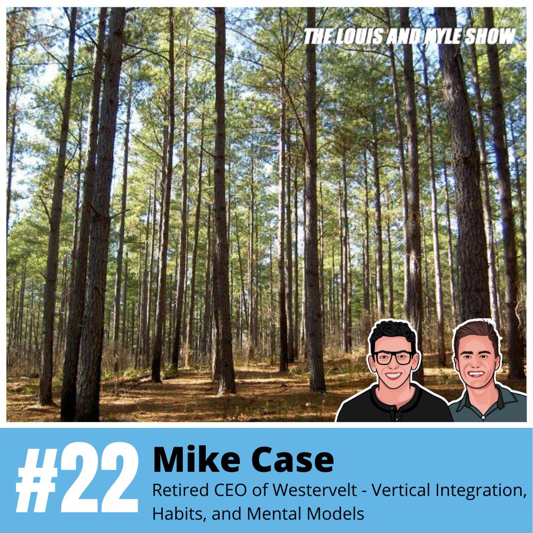 Mike Case: Retired CEO of Westervelt - Vertical Integration, Habits, and Mental Models