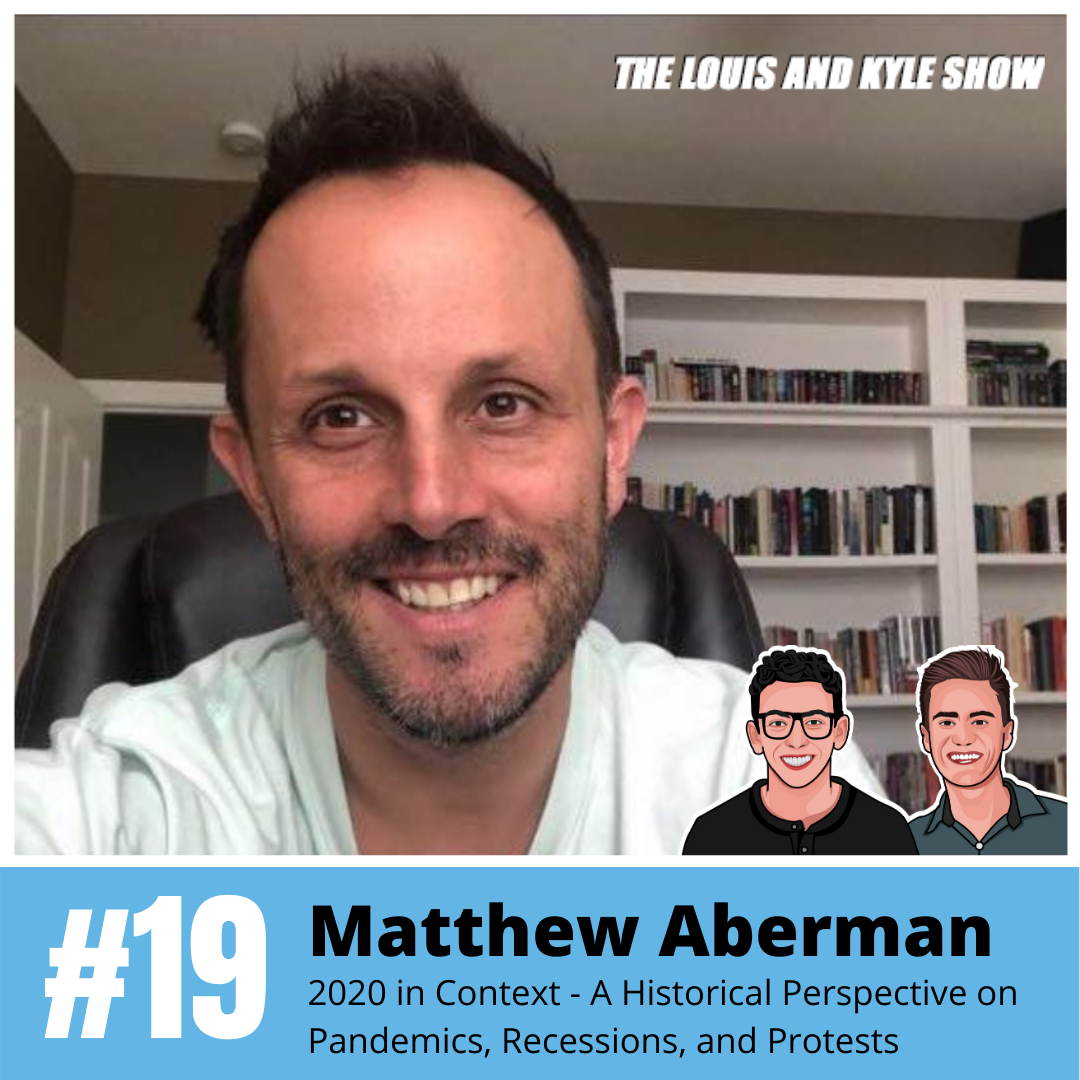 Matthew Aberman: 2020 in Context - A Historical Perspective on Pandemics, Recessions, and Protests