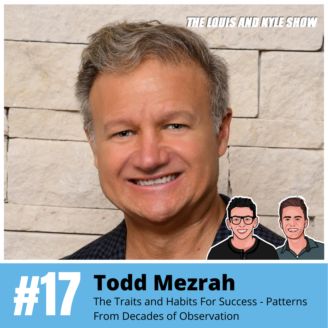 Todd Mezrah (T Mez): The Traits and Habits For Success - Patterns From Decades of Observation