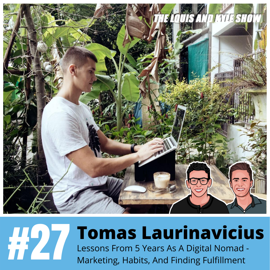 Tomas Laurinavicius: Lessons From 5 Years As A Digital Nomad - Marketing, Habits, Asking Questions, And Finding Fulfillment
