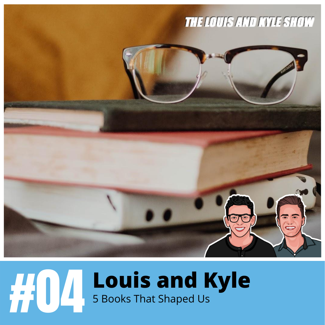 Louis and Kyle: 5 Books That Shaped Us