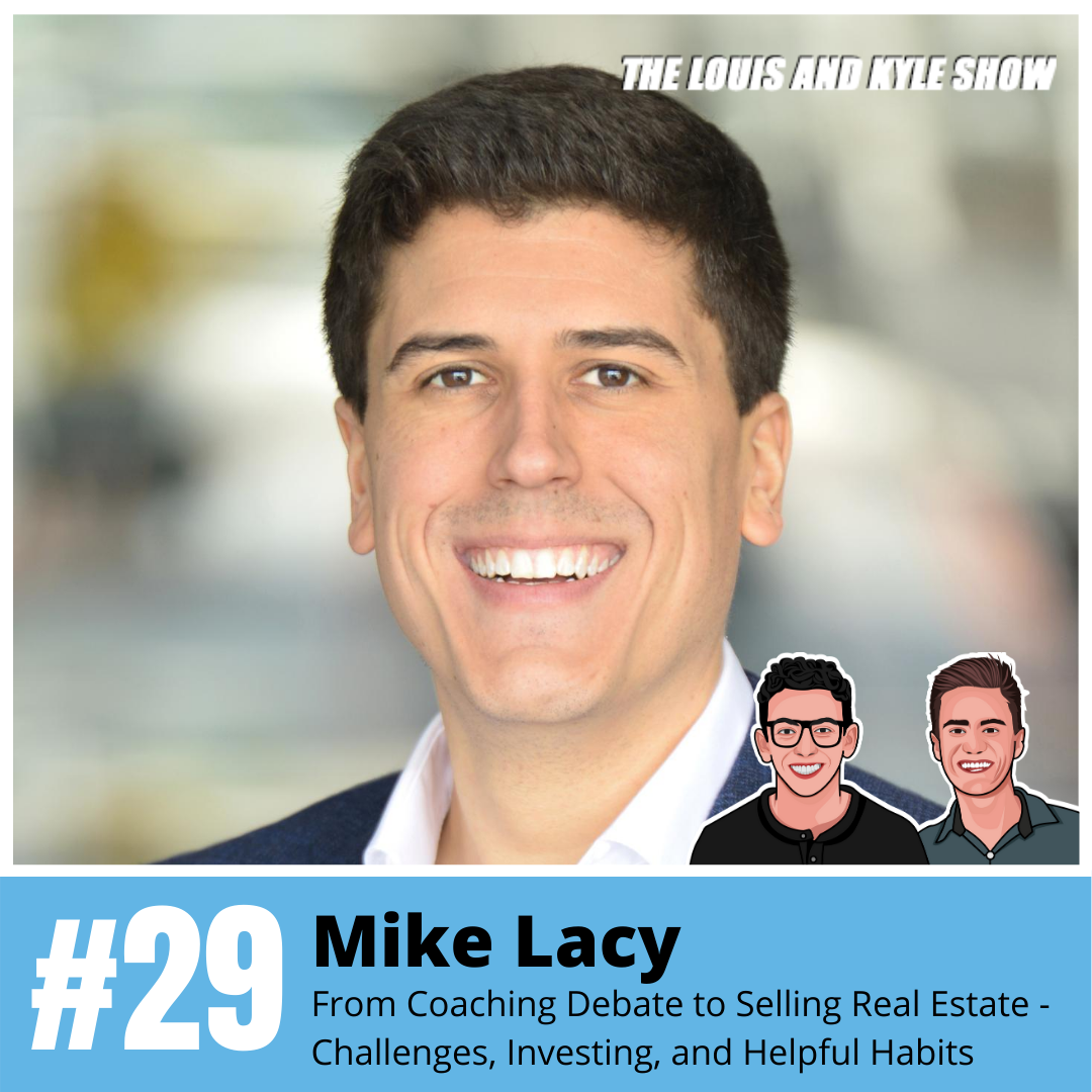 Mike Lacy: From Coaching Debate to Selling Real Estate - Changing Careers, Investment Properties, and Habits For Growth