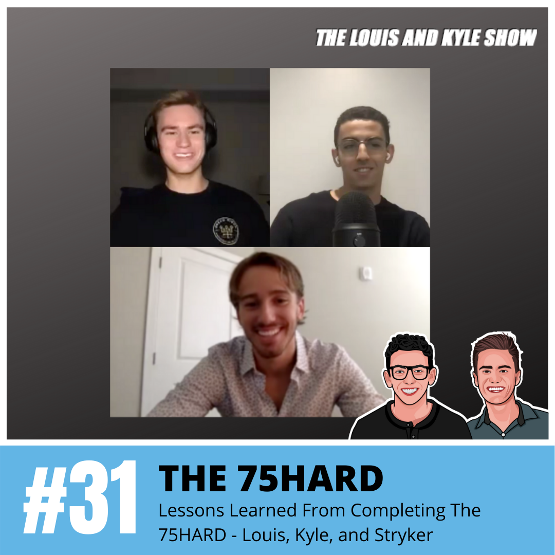 Lessons Learned From Completing The 75HARD - Louis, Kyle, and Stryker