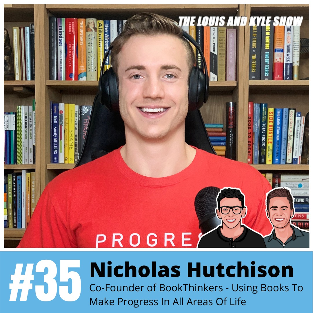 Nicholas Hutchison: Co-Founder of BookThinkers - Using Books To Make Progress In All Areas Of Life