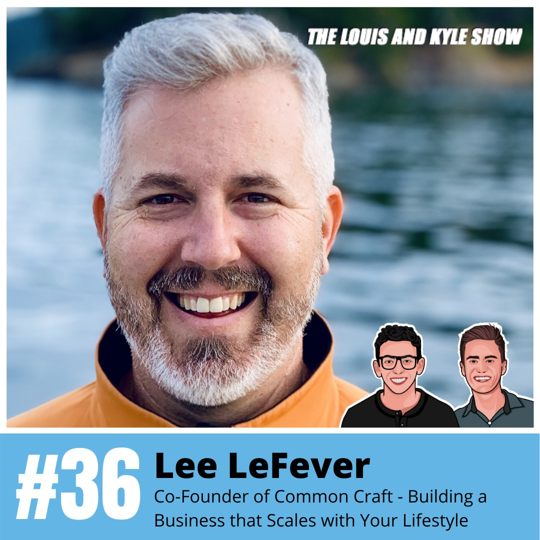 Lee LeFever: Co-Founder of Common Craft - Building a Business that Scales with Your Lifestyle