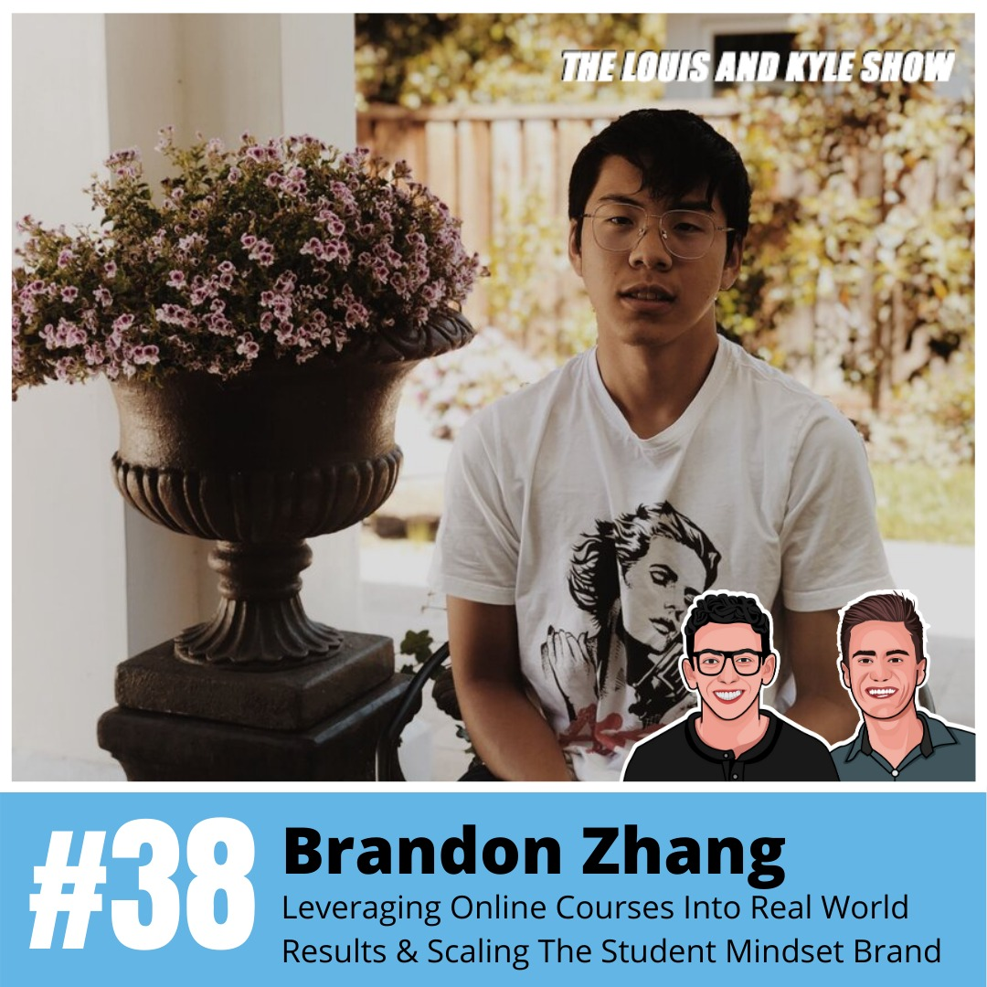Brandon Zhang: Leveraging Online Courses Into Real World Results & Scaling The Student Mindset Brand