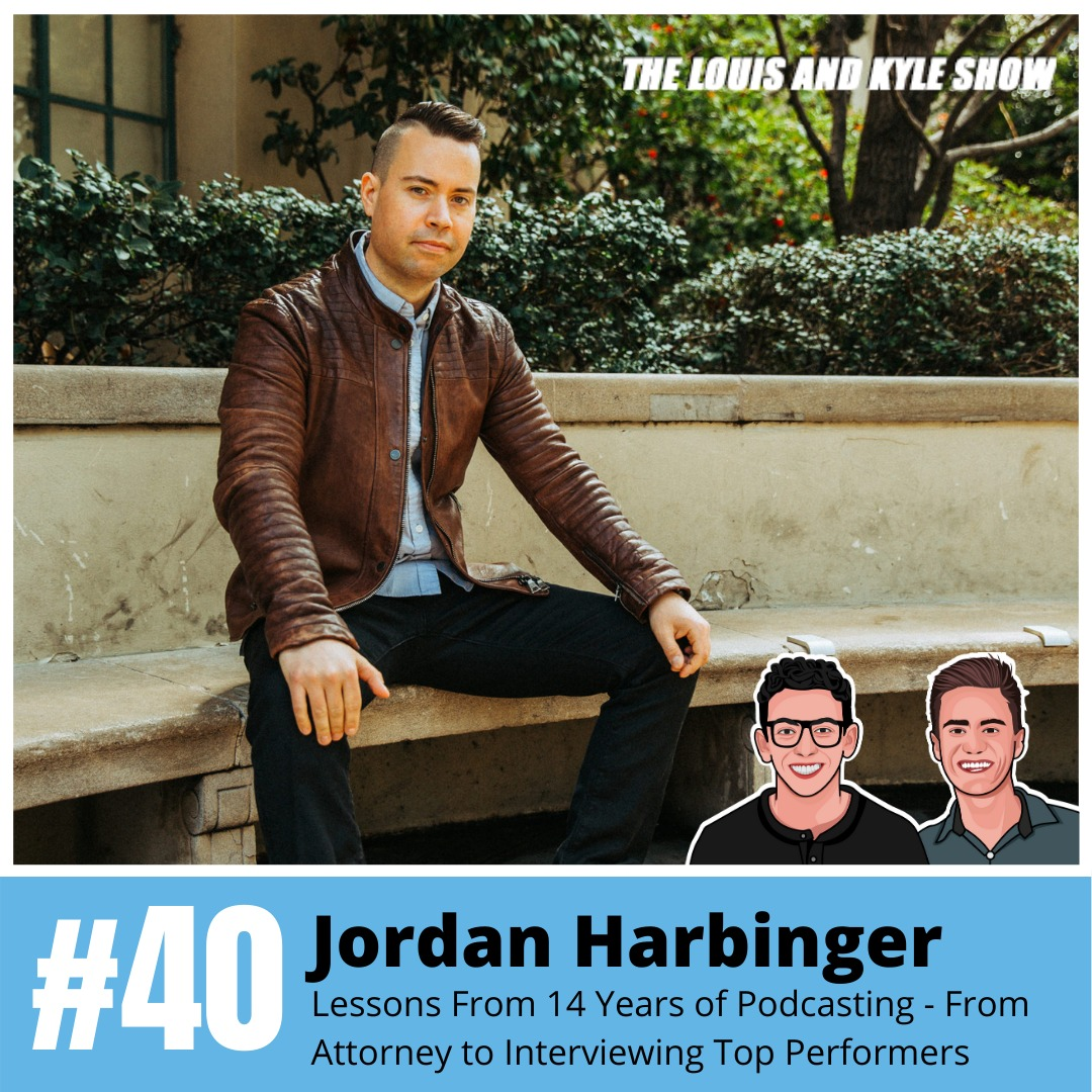 Jordan Harbinger: Lessons From 14 Years of Podcasting - From Attorney to Interviewing Kobe, Jocko, and Dennis Rodman