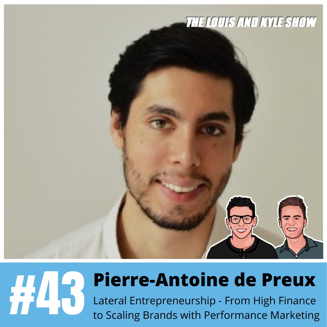 Pierre-Antoine de Preux: Lateral Entrepreneurship - From High Finance to Scaling Brands with Performance Marketing