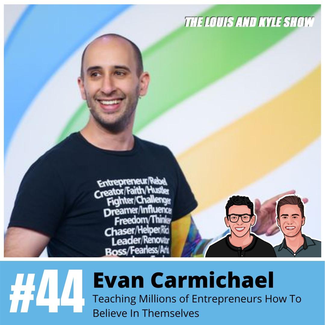Evan Carmichael: Teaching Millions of Entrepreneurs How To Believe In Themselves