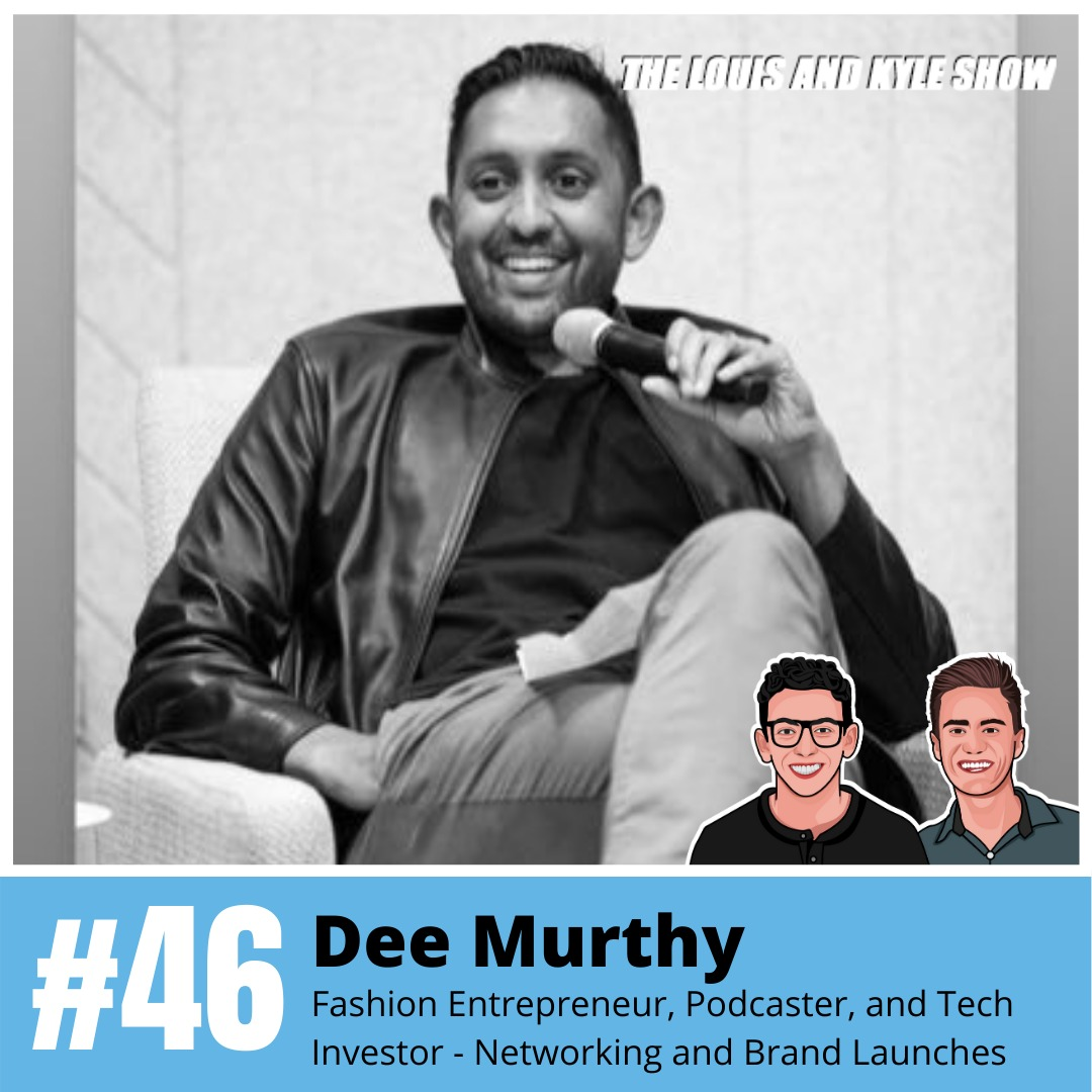 Dee Murthy: Fashion Entrepreneur, Podcaster, and Tech Investor - Networking and Brand Launches