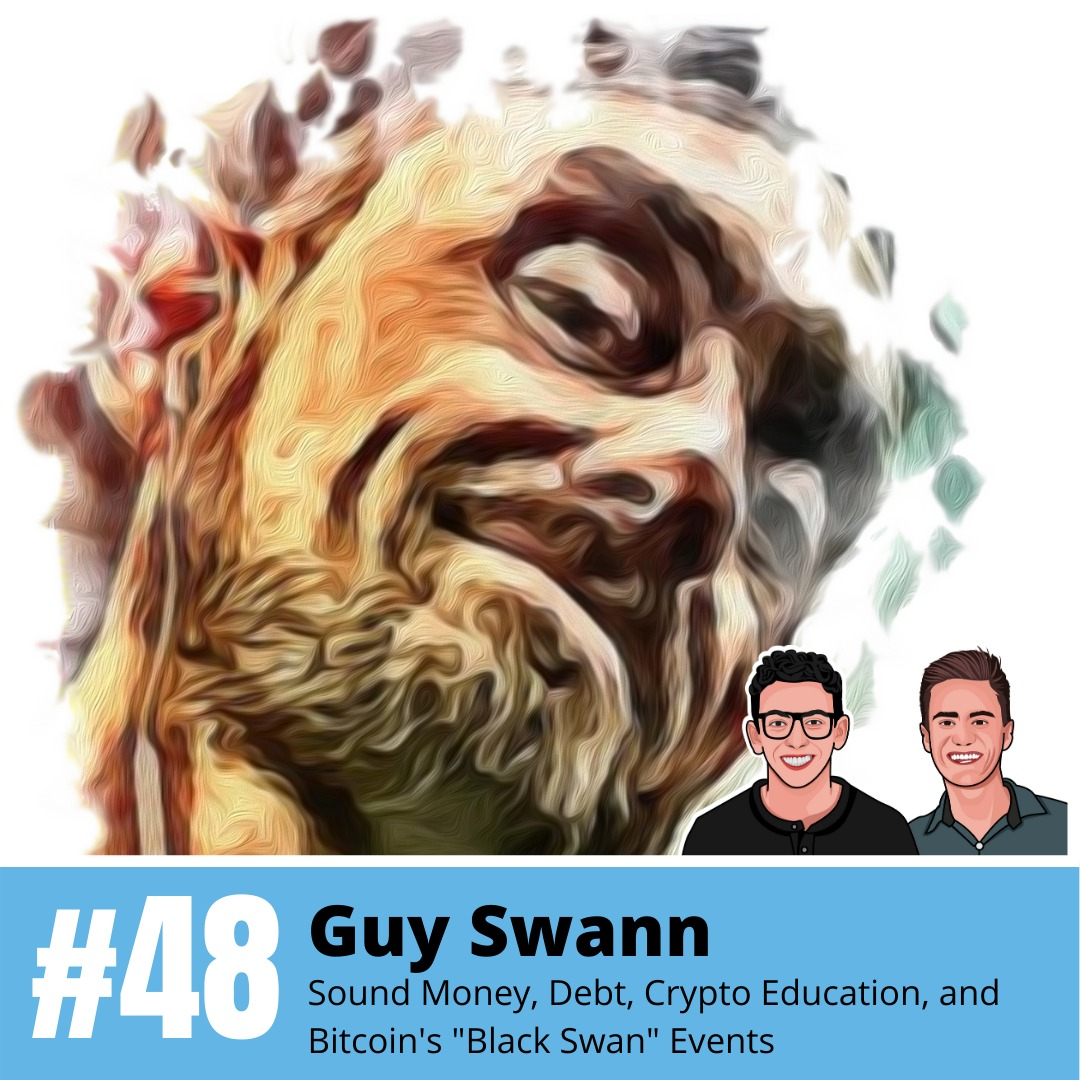 """Guy Swann: Sound Money, Debt, Crypto Education, and Bitcoin's """"Black Swan"""" Events"""