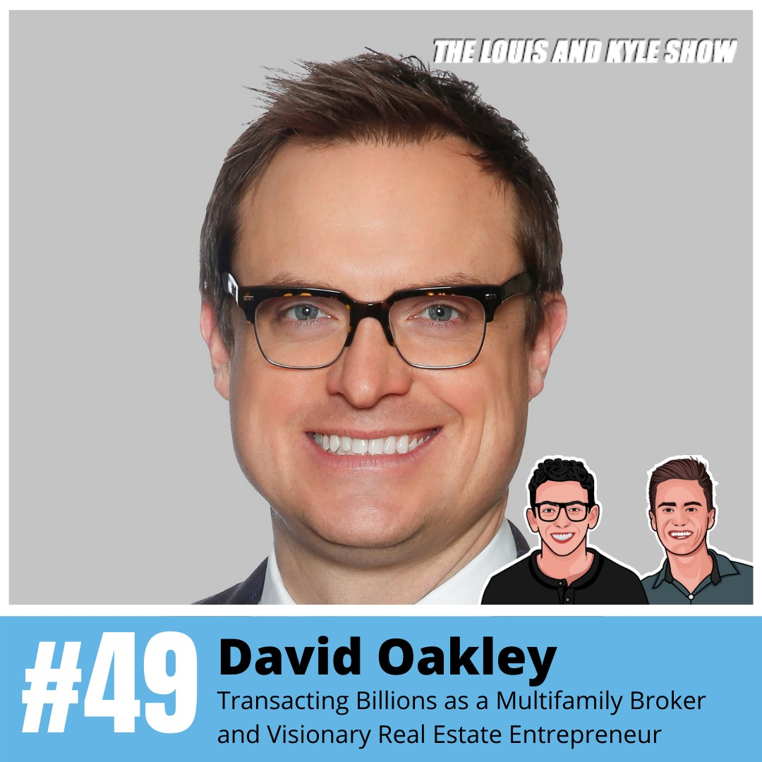 David Oakley: Transacting Billions as a Multifamily Broker and Visionary Real Estate Entrepreneur
