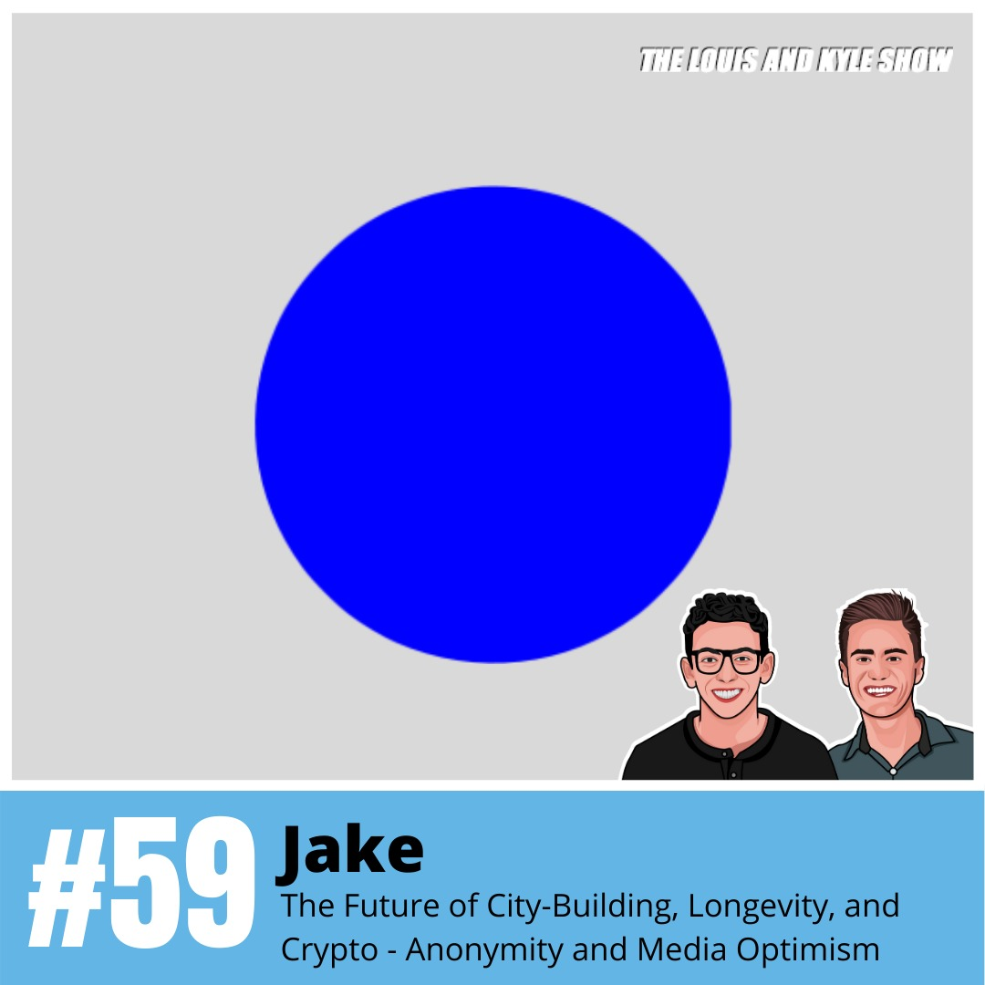 Jake: The Future of City-Building, Longevity, and Crypto - Anonymity and Media Optimism