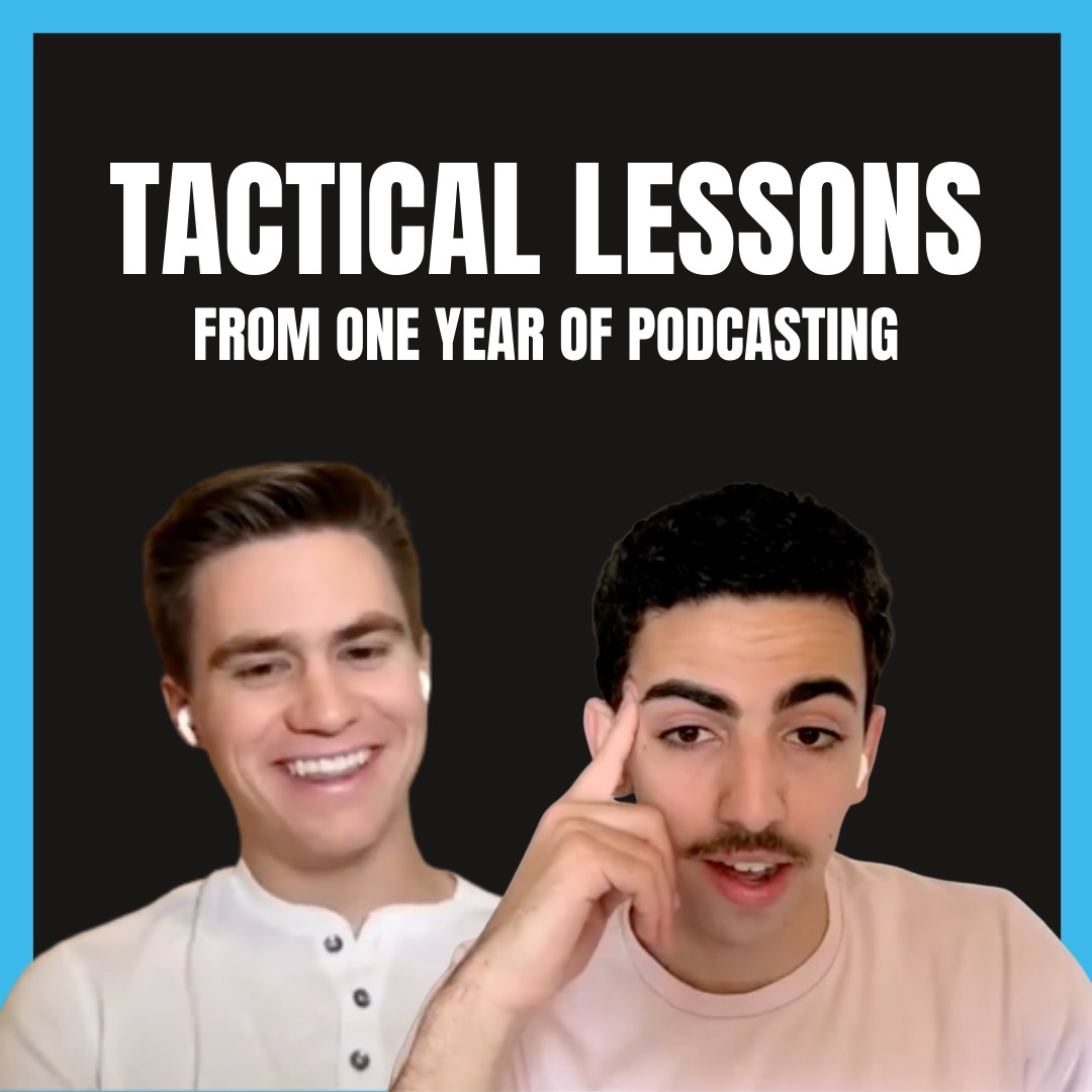 Louis and Kyle: Building in Public - Tactical Lessons from 1 Year of Podcasting