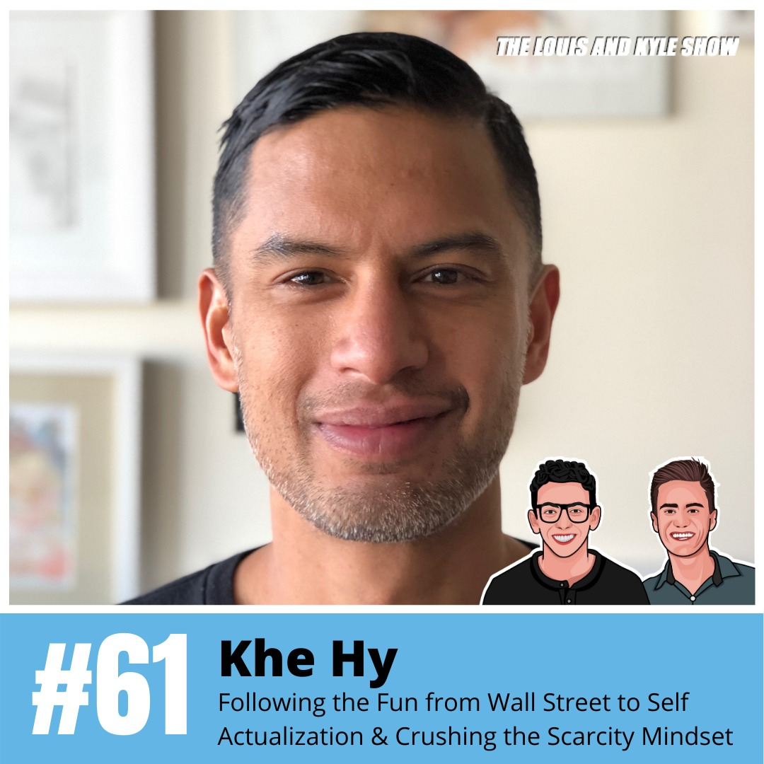 Khe Hy: Following the Fun from Wall Street to Self Actualization & Crushing the Scarcity Mindset