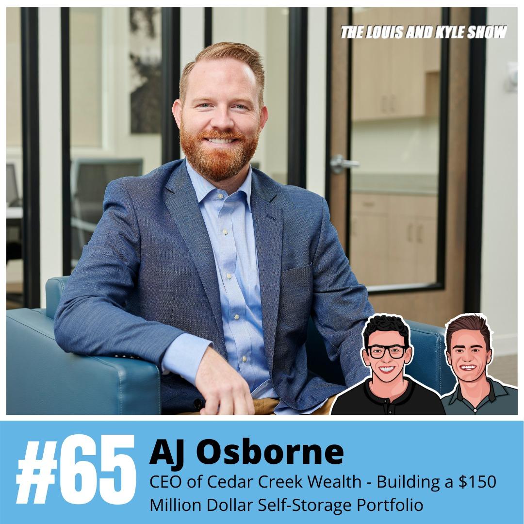 AJ Osborne: Founder & CEO of Cedar Creek Wealth - Building a $150 Million Self-Storage Portfolio