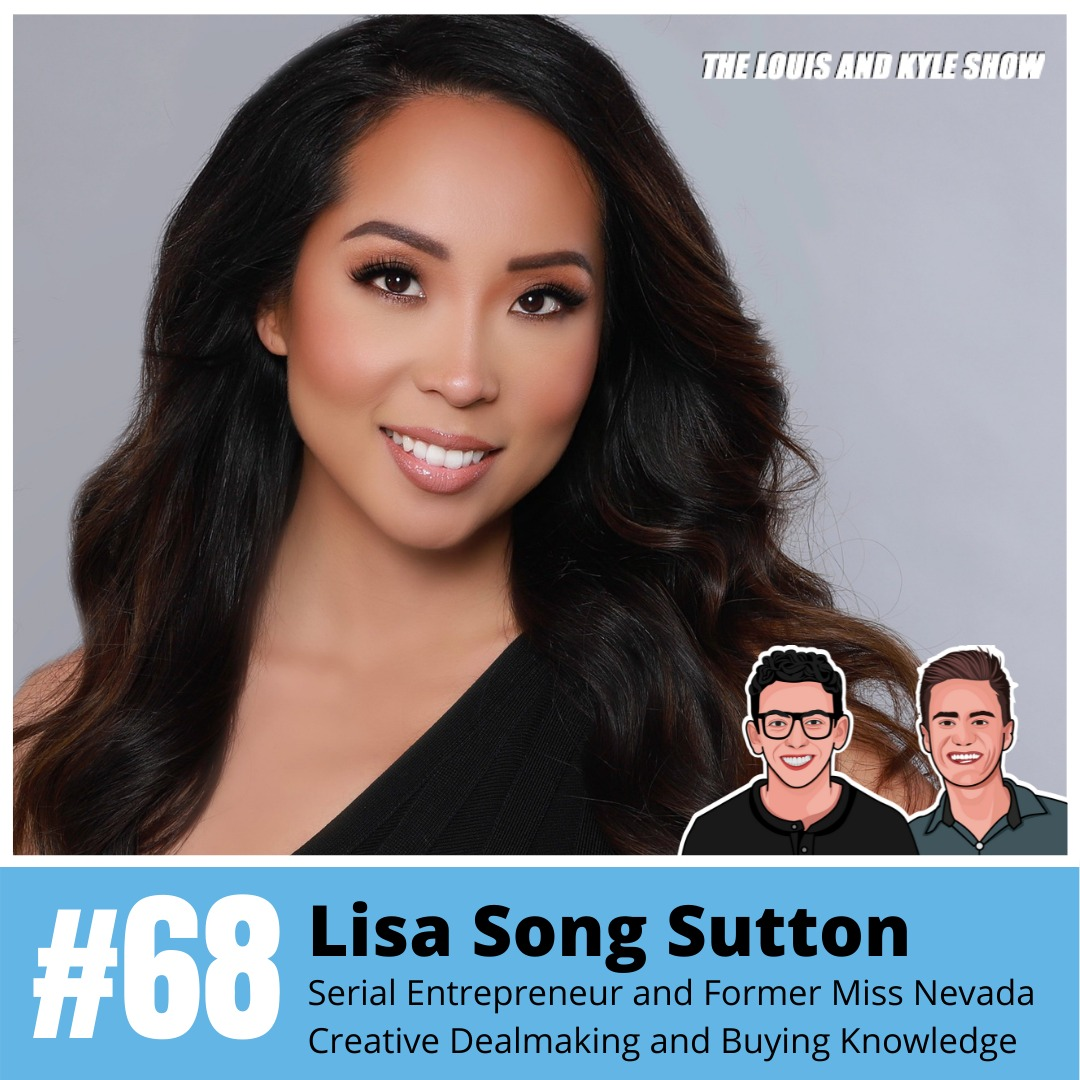 Lisa Song Sutton: Serial Entrepreneur and Former Miss Nevada on Creative Dealmaking, Buying Knowledge, and Political Responsibility