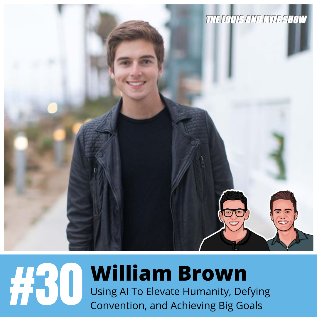William Brown: Using AI To Elevate Humanity, Defying Convention, and Achieving Big Goals