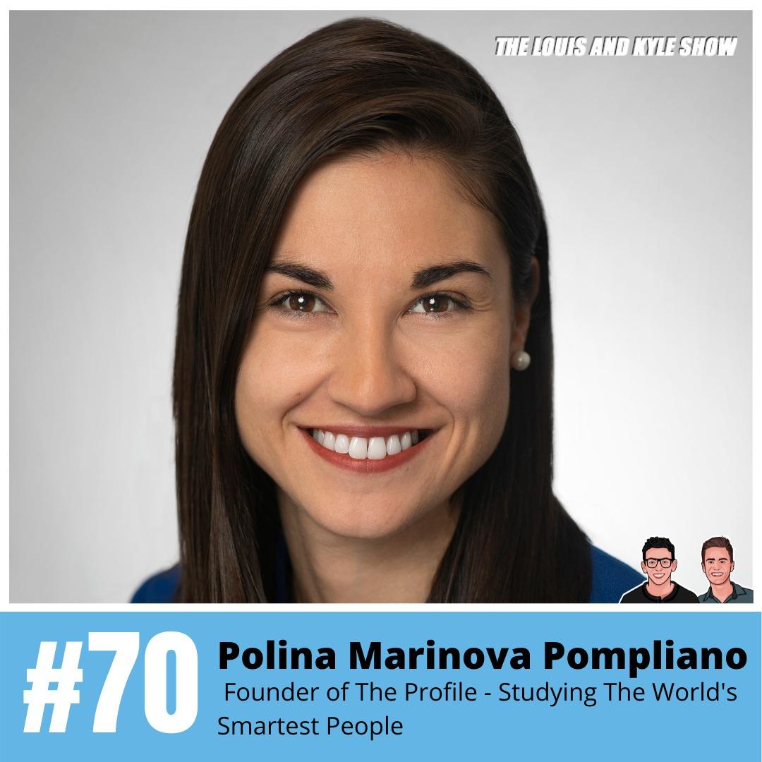 Polina Marinova Pompliano: Founder of The Profile - Studying The World's Smartest People