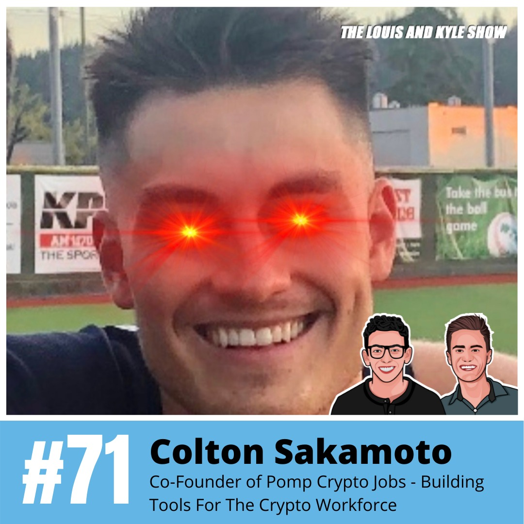 Colton Sakamoto: Co-Founder of Pomp Crypto Jobs - Building Tools For The Crypto Workforce
