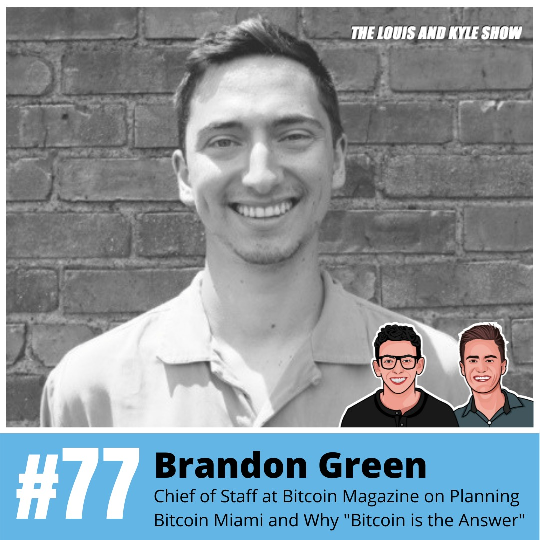 """Brandon Green: Chief of Staff at Bitcoin Magazine on Organizing Bitcoin Miami and Why """"Bitcoin is the Answer"""""""
