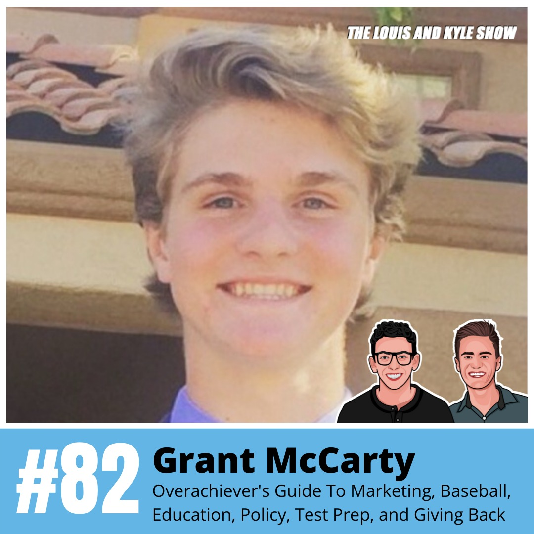 Grant McCarty: An Overachiever's Guide To Marketing, College Baseball, Education Startups, Public Policy, Test Prep, and Giving Back