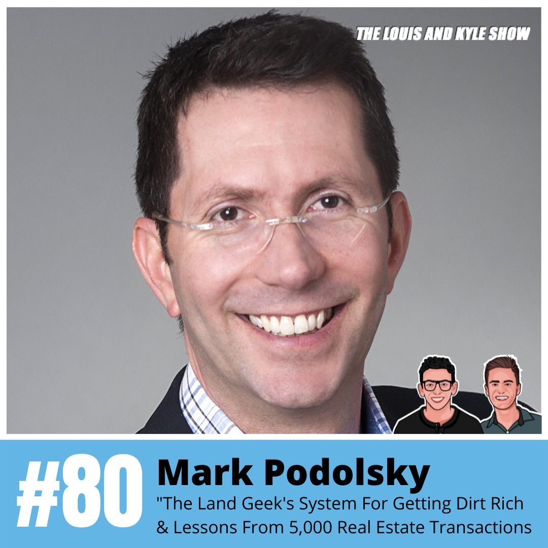 """Mark Podolsky aka """"The Land Geek"""": Getting Dirt Rich From 5,000 Real Estate Transactions"""
