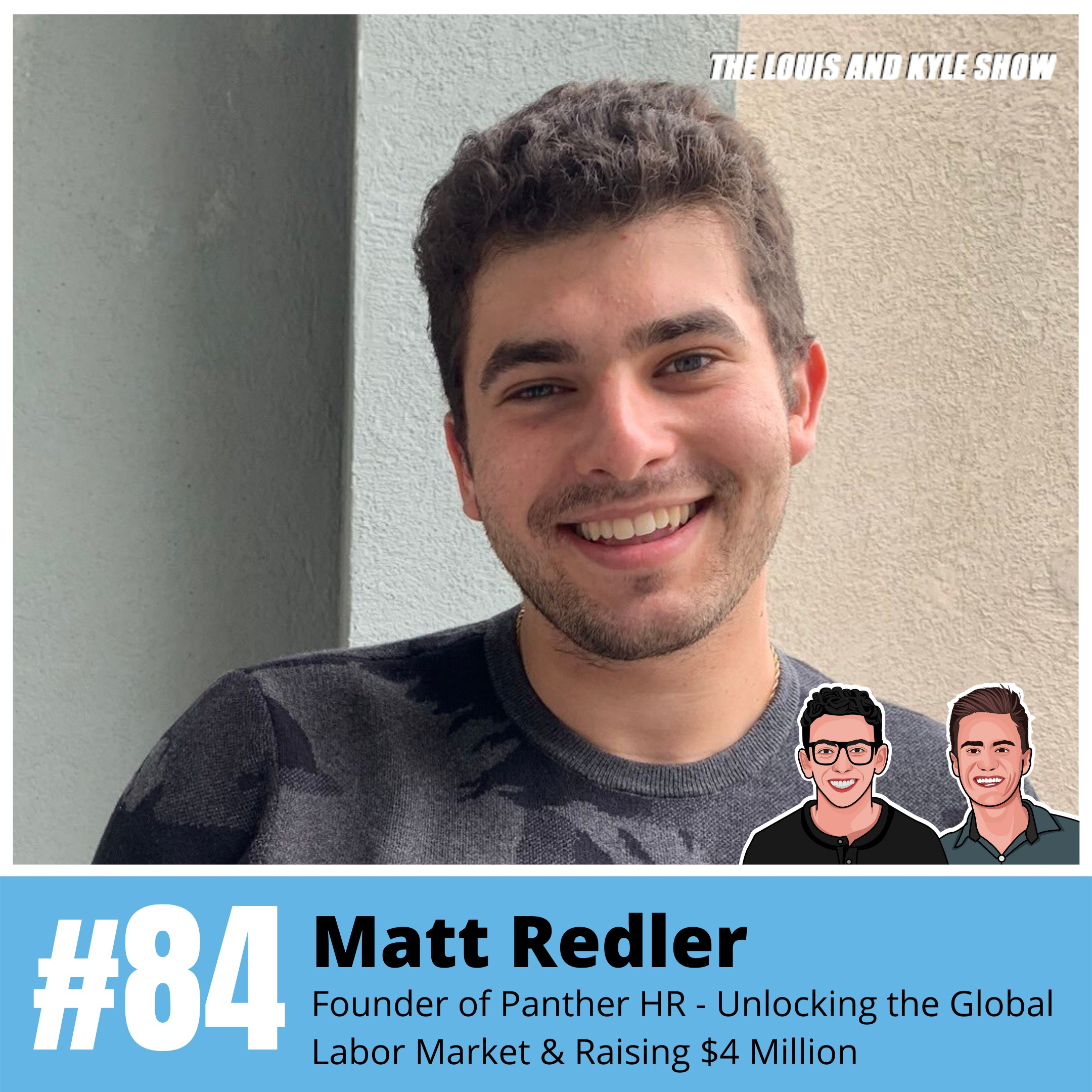 Matt Redler: Founder of Panther HR - Unlocking the Global Labor Market & Raising $4 Million from VCs