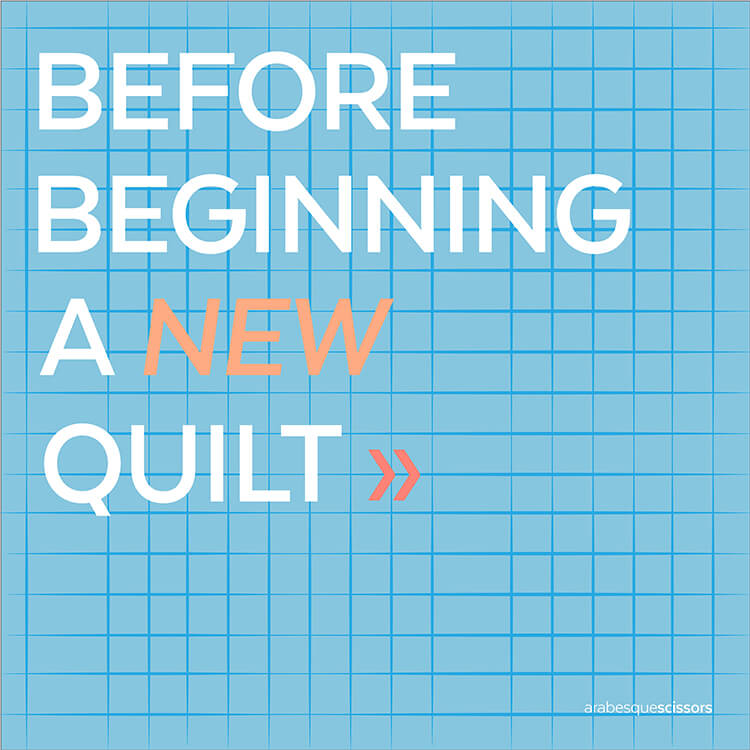 Streamline your Quilting: AKA how to get more done...BEFORE BEGINNING A NEW QUILT
