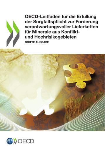 OECD-Leitfaden für die Erfüllung der Sorgfaltspflicht zur Förderung verantwortungsvoller Lieferketten für Minerale aus Konflikt- und Hochrisikogebieten