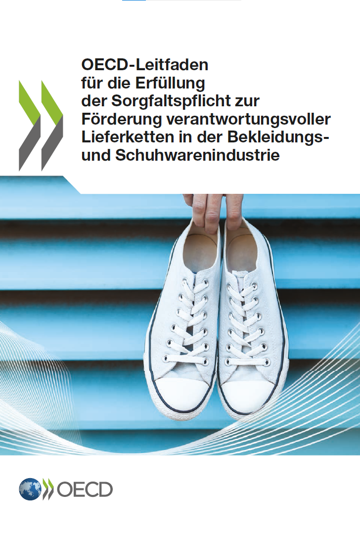 OECD-Leitfaden für die Erfüllung der Sorgfaltspflicht zur Förderung verantwortungsvoller Lieferketten in der Bekleidungs und Schuhwarenindustrie