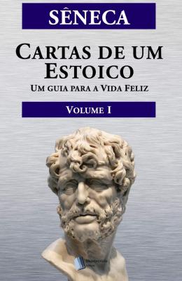 Livros sobre Estoicismo: Cartas de um Estoico — Sêneca