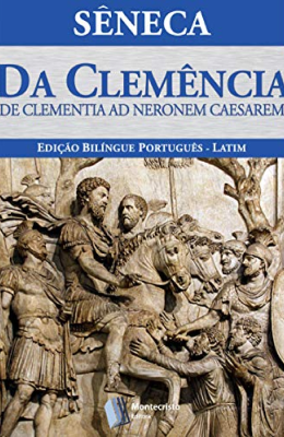 Livros sobre Estoicismo: Da Clemência — Sêneca