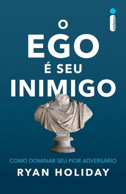 Livros sobre Estoicismo: O Ego é seu Inimigo — Ryan Holiday