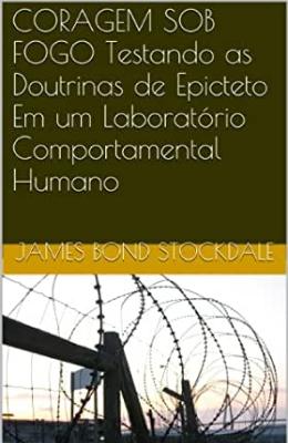 Livros sobre Estoicismo: Coragem sob o Fogo — James Stockdale