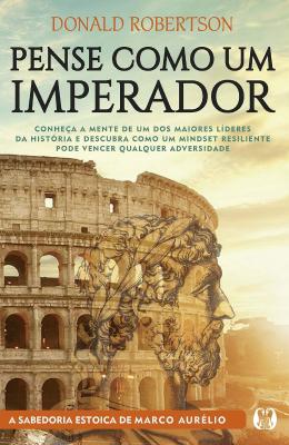 Livros sobre Estoicismo: Pense Como Um Imperador — Donald Robertson