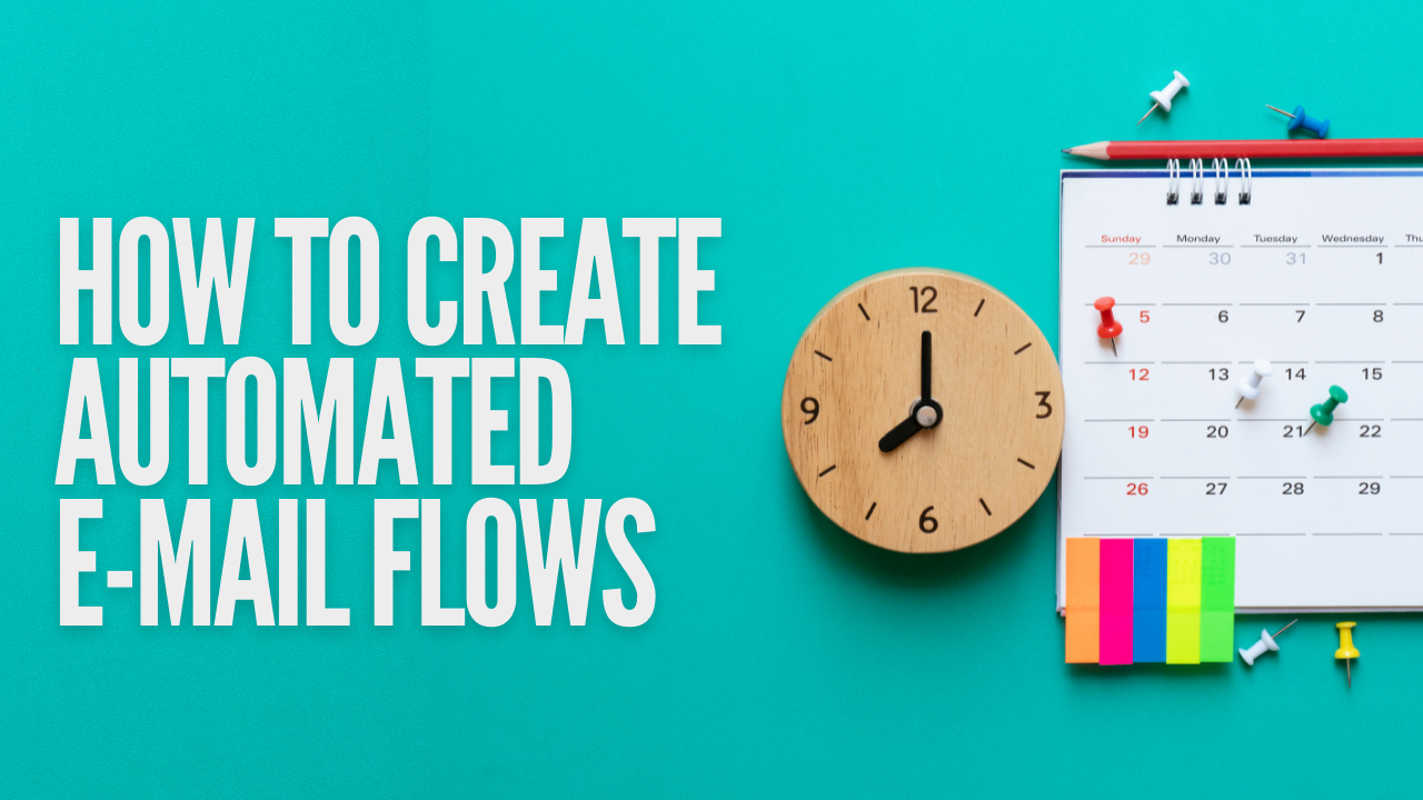 How to Create Automated E-Mail Flows
