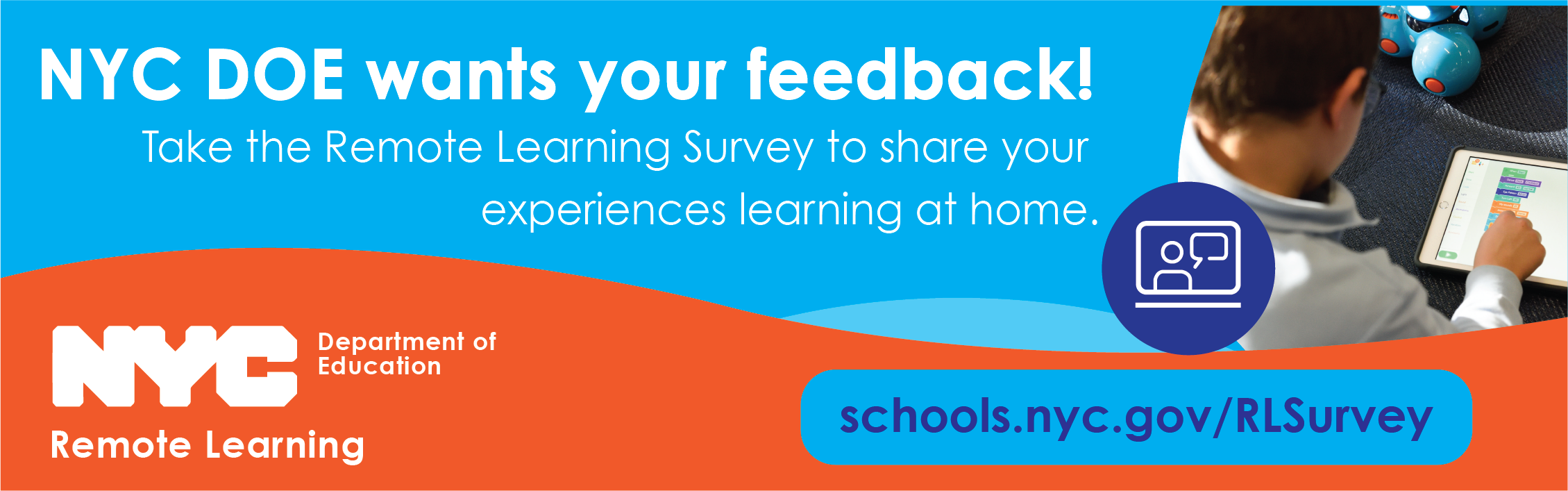 NYC DOE wants your feedback graphic about remote learning. Blue circle with a computer screen icon with a speaking blurb, photo a  child looking over his shoulder as he uses a tablet.