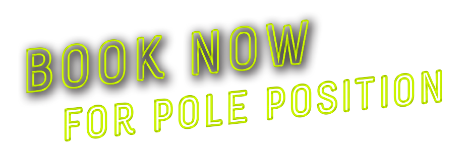 Book Now for Pole Position