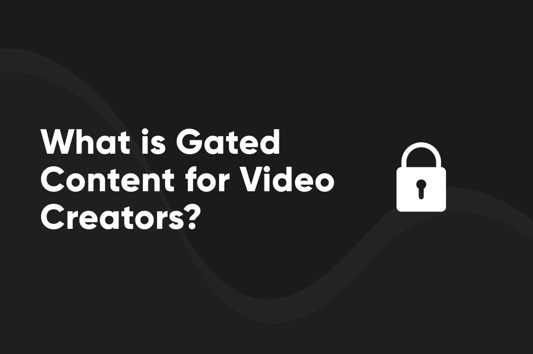 What is Gated Content for Video Creators?